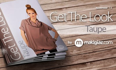 GET THE LOOK - Taupe by MakigiazCom