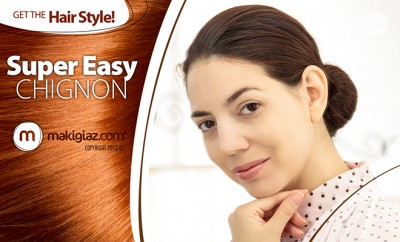 Get the hairstyle - Super easy Chignon - Makigiaz Com